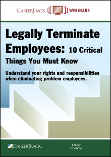 Employee Termination Training - Legally Terminate Employees: 10 Critical Things You Must Know