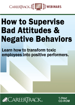 How To Manage Employees With Bad Attitudes & Negative Behaviors