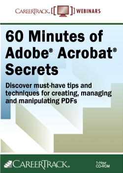 Acrobat Training: 60 Minutes of Adobe® Acrobat® Secrets