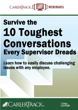 Supervisor Training Course: Survive the 10 Toughest Conversations Every Supervisor Dreads