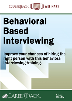 Behavioral Based Interviewing - A Training Seminar
