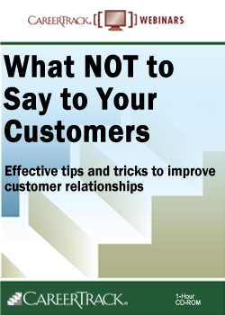 What NOT to Say to Your Customers - Customer Relationship Management Training, customer relations