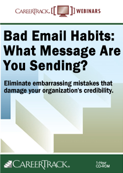 Email Etiquette Training: Bad E-mail Habits: What Message Are You Sending?