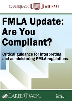 FMLA Training - FMLA Update: Are you Compliant?