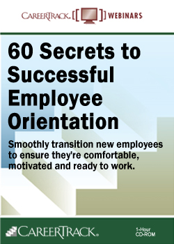 Employee Orientation Training: 60 Secrets to Successful Employee Orientation
