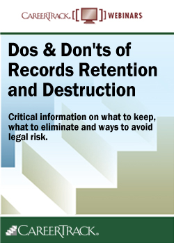 The Do's & Don'ts of Records Retention and Destruction