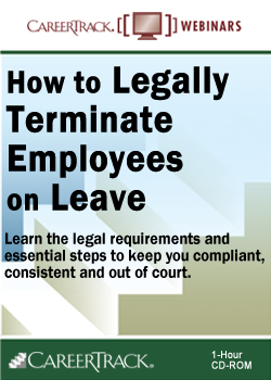 Employee Termination Training: How to Legally Terminate Employees on Leave