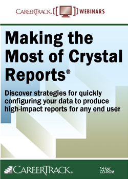 Crystal Reports Training: Making the Most of Crystal Reports