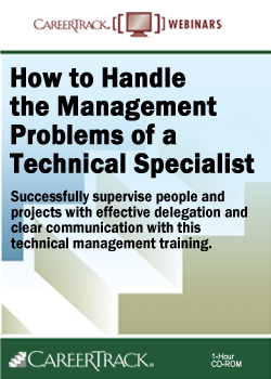 Technical Management Training: How to Handle the Management Problems of a Technical Specialist