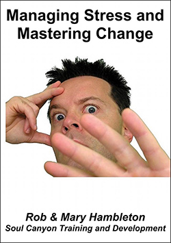 Managing Stress and Mastering Change