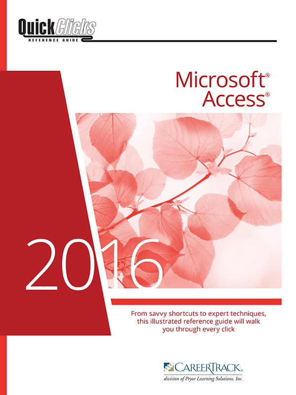 QuickClicks Reference Guide Microsoft Access (2007,2010,2013,2016)