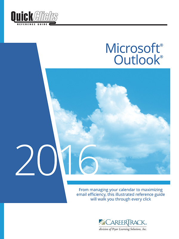 QuickClicks Reference Guide Microsoft Outlook (2010,2013,2016)