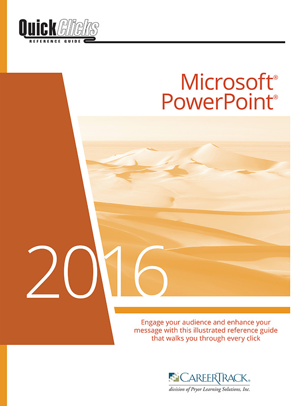 QuickClicks Reference Guide Microsoft PowerPoint (2010,2013,2016)