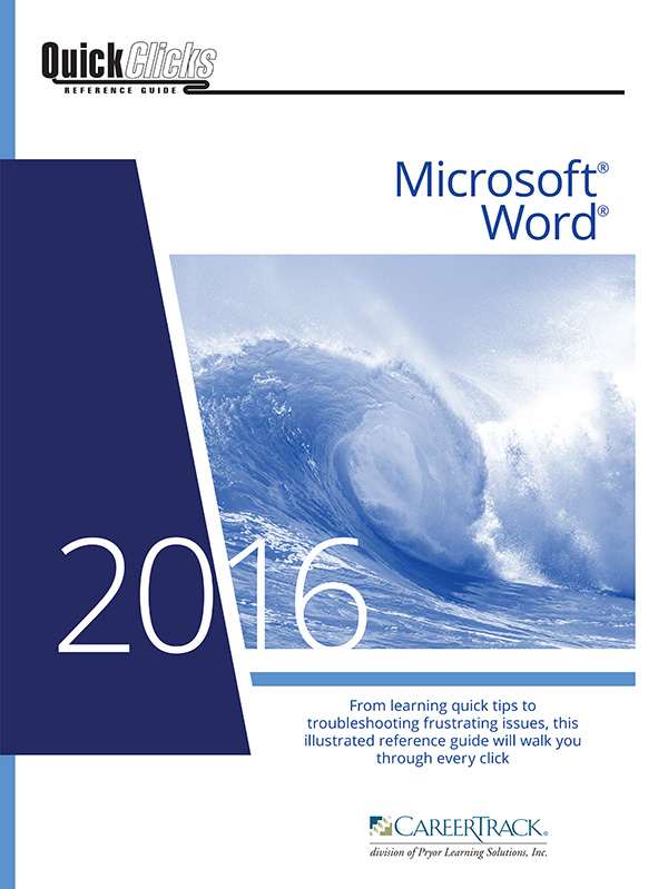 QuickClicks Reference Guide Microsoft Word (2007,2010,2013,2016)
