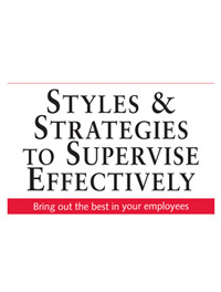 Styles & Strategies to Supervise Effectively
